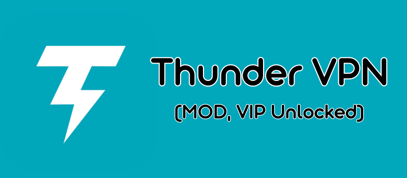 Thunder VPN Mod features